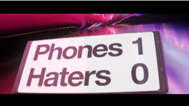 Phones and haters score board