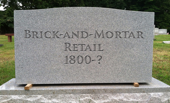 The Death of Bricks and Mortar Retail